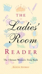 Ladies' Room Reader: The Ultimate Women's Trivia Book by Alicia Alvrez