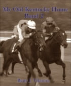 My Old Kentucky Home: Band 2 by Betty J. Viktoria