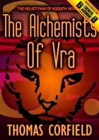 The Alchemists Of Vra by Thomas Corfield