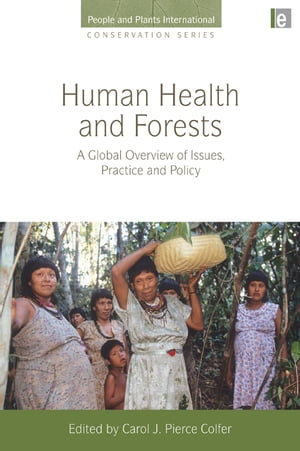 Human Health and Forests A Global Overview of Issues,  Practice and Policy