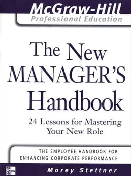 Book The New Manager's Handbook: 24 Lessons for Mastering Your New Role by Stettner, Morey