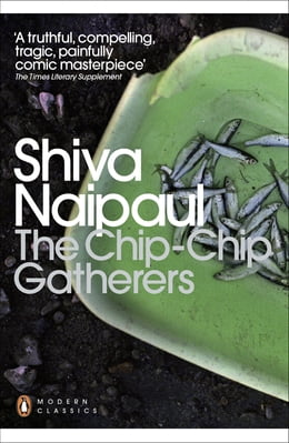 Book The Chip-Chip Gatherers by Shiva Naipaul