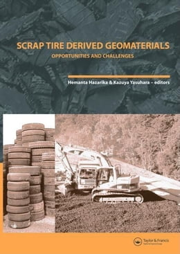 Book Scrap Tire Derived Geomaterials - Opportunities and Challenges: Proceedings of the International… by Hazarika, Hemanta