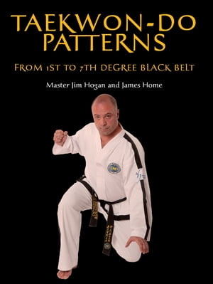 Taekwon-Do Patterns From 1st to 7th Degree Black Belt