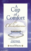 A Cup Of Comfort For Christians e6c96235-952d-441d-af1e-3a31ae78831c
