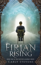 Firian Rising by Carly Stevens