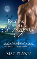 Realms of the Dragons by Mac Flynn