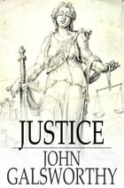 Justice by John Galsworthy