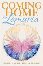 Coming Home to Lemuria by Charmian Redwood