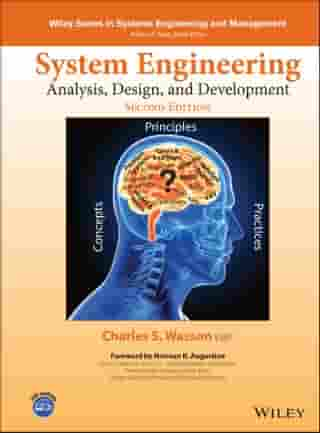 System Engineering Analysis, Design, and Development: Concepts, Principles, and Practices by Charles S. Wasson