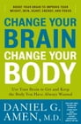 Change Your Brain, Change Your Body Cover Image