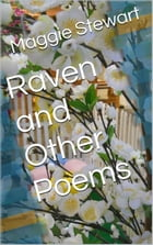 Raven and Other Poems by Maggie Stewart