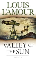 Valley of the Sun: Stories by Louis L'Amour