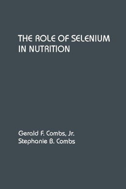 Book The Role of Selenium in Nutrition by Combs, Gerald F. Jr.