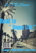 "Road to "" Happy Life "": to make your dream come true by Le.T.R.Choise"