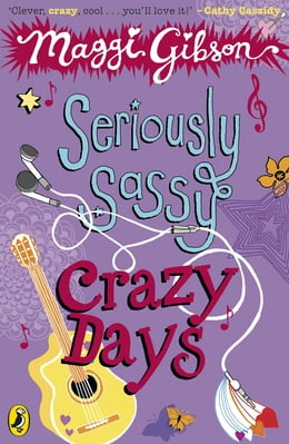 Book Seriously Sassy: Crazy Days: Crazy Days by Maggi Gibson