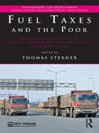 Fuel Taxes and the Poor: The Distributional Effects of Gasoline Taxation and Their Implications for…