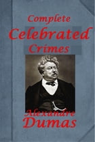 Complete Celebrated Crimes by Alexandre Dumas, Pere