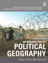 An Introduction to Political Geography: Space, Place and Politics