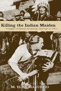 Killing the Indian Maiden d3ee5ef8-b131-4a0a-9300-8974f8976715