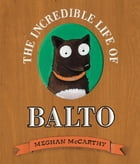 The Incredible Life of Balto Cover Image