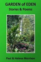 Garden of Eden Stories and Poems by Paul Morrison