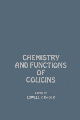 Book Chemistry And Functions of Colicins by Hager, Lowell