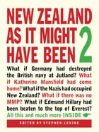 New Zealand As It Might Have Been 2 by Stephen Levine