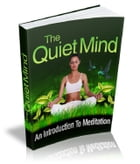 The Quite Mind by Anonymous