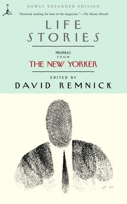 Book Life Stories: Profiles from The New Yorker by David Remnick