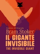 Il gigante invisibile / The Invisible Giant by Bram Stoker