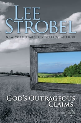 Book God's Outrageous Claims: Discover What They Mean for You by Lee Strobel