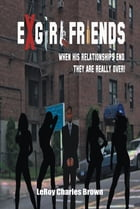 Ex-Girlfriends by LeRoy Charles Brown