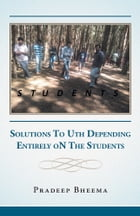 STUDENTS: Solutions To Uth Depending Entirely oN The Students