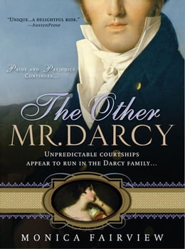 Book Other Mr. Darcy: Did you know Mr. Darcy had an American cousin? by Monica Fairview