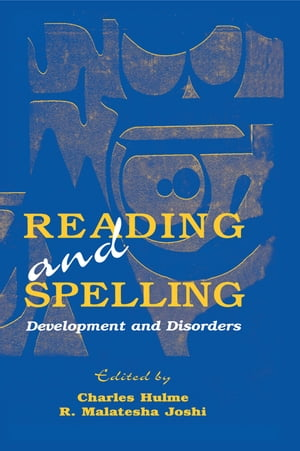 Reading and Spelling Development and Disorders