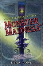 Nightmare Academy #2: Monster Madness by Dean Lorey