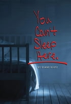 You Can't Sleep Here by Diane Klutz
