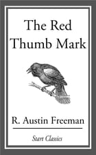 The Red Thumb Mark by R. Austin Freeman