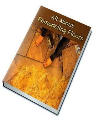 All About Remodeling Floors