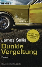 Dunkle Vergeltung: Roman by James Sallis