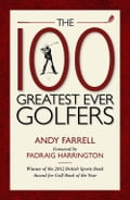 The 100 Greatest Ever Golfers 63fd4285-0ccf-4fa1-a397-ccaca0c118f5