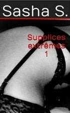 Supplices extrêmes 1 by Sasha S.