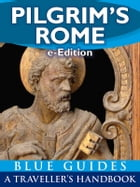 Pilgrim's Rome: A Blue Guides handbook to the wonders of Christian Rome by A. B. Barber