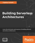 Building Serverless Architectures by Cagatay Gurturk