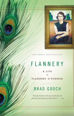 Book Flannery: A Life of Flannery O'Connor by Brad Gooch