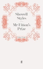 Mr Fitton's Prize: Mr Fitton 5 by Lt. Commander Showell Styles F.R.G.S.
