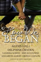 How We Began by Alexis Hall