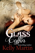 The Glass Coffin by Kelly Martin