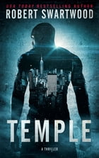 Temple: A Thriller by Robert Swartwood